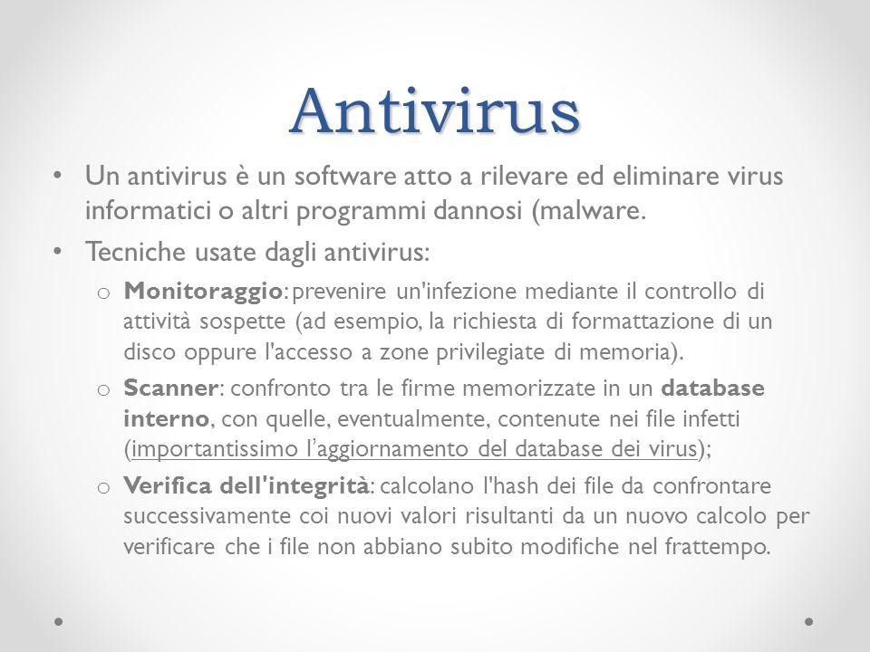Antivirus Un antivirus è un software atto a rilevare ed eliminare virus informatici o altri programmi dannosi (malware. Tecniche usate dagli antivirus