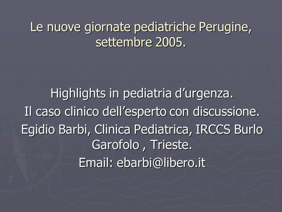 Perugia 2005 Pediatria demergenza : For the braves only.