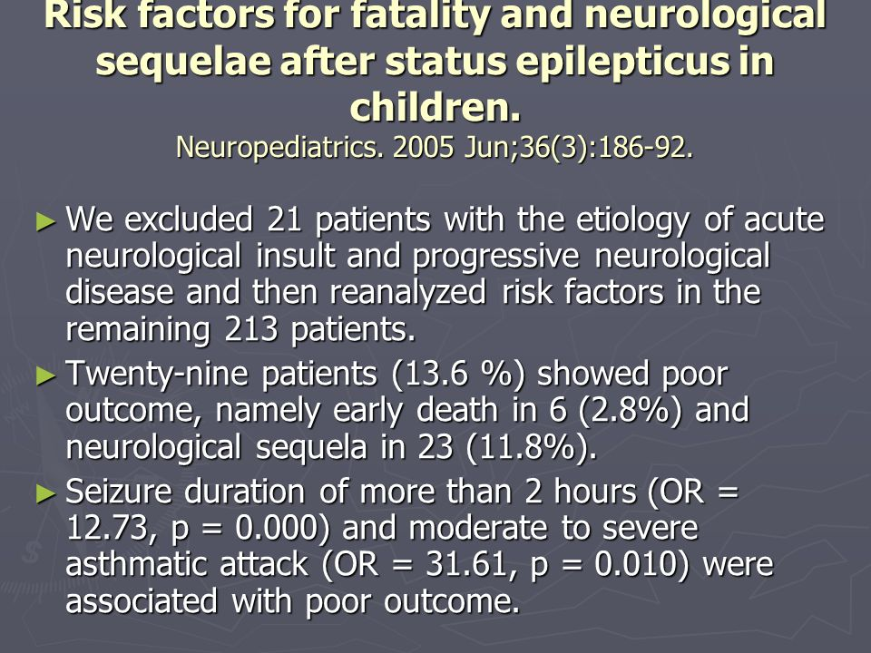 Risk factors for fatality and neurological sequelae after status epilepticus in children. Neuropediatrics. 2005 Jun;36(3):186-92. We excluded 21 patie