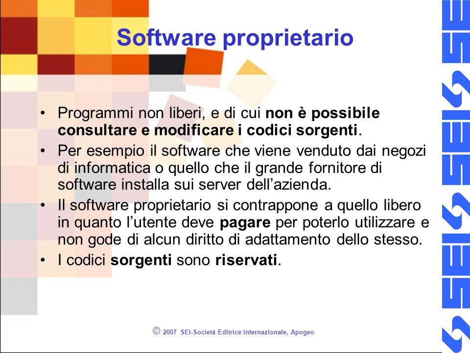 © 2007 SEI-Società Editrice Internazionale, Apogeo Software proprietario Programmi non liberi, e di cui non è possibile consultare e modificare i codici sorgenti.