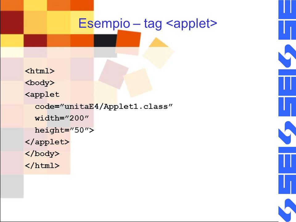 Esempio – tag <applet code=unitaE4/Applet1.class width=200 height=50>