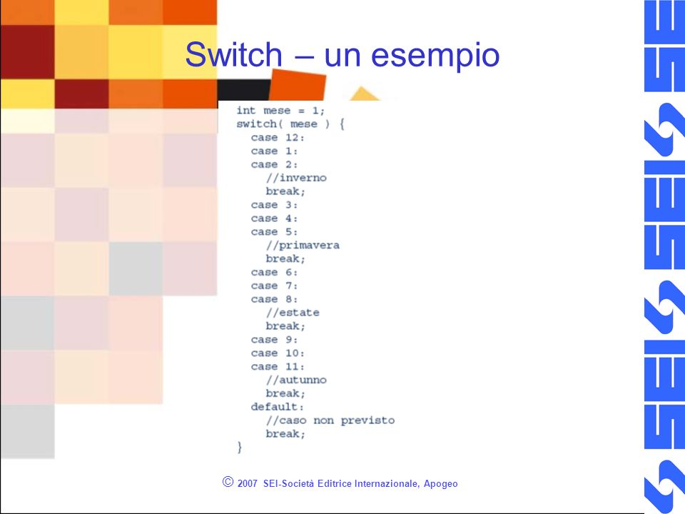 © 2007 SEI-Società Editrice Internazionale, Apogeo Switch – un esempio