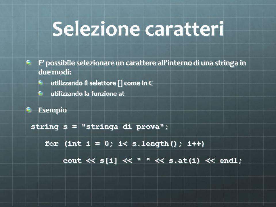 Selezione caratteri E possibile selezionare un carattere allinterno di una stringa in due modi: utilizzando il selettore [] come in C utilizzando la f