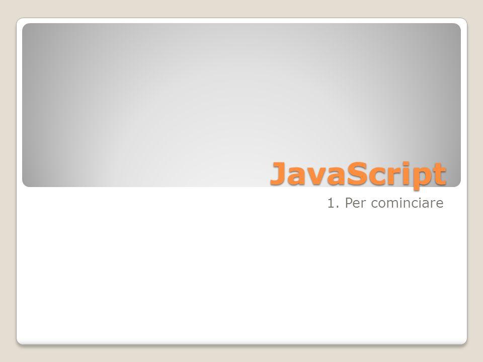 JavaScript 1. Per cominciare