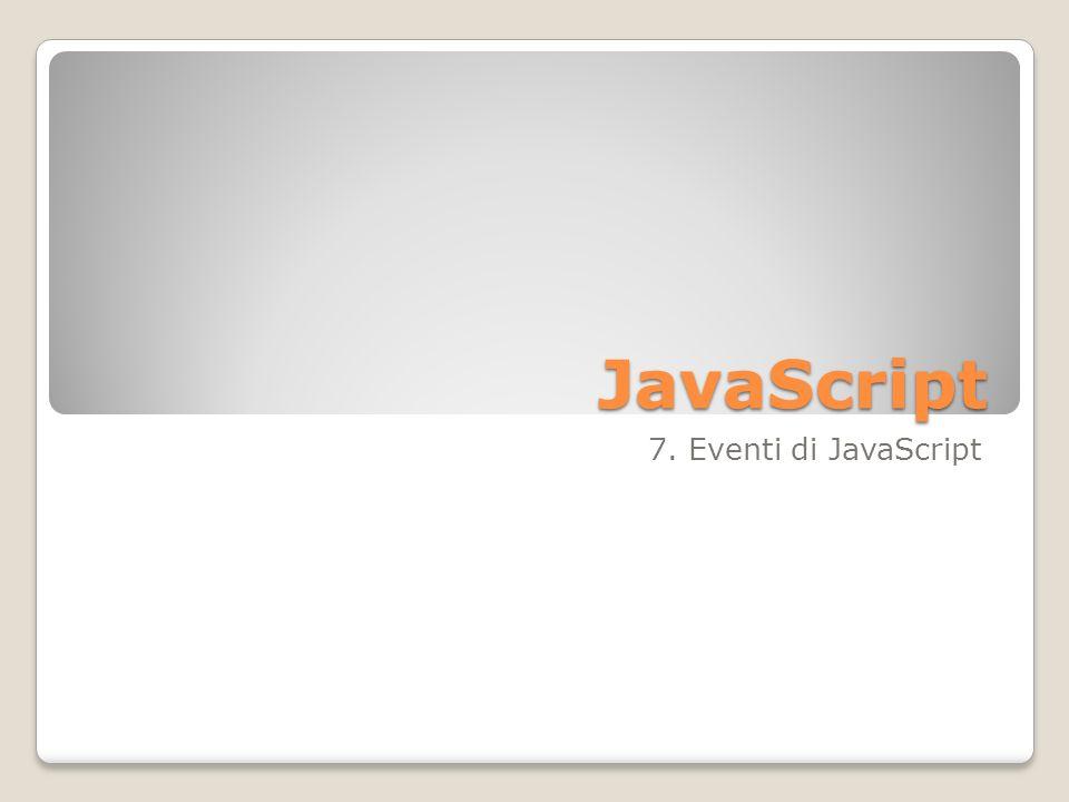 JavaScript 7. Eventi di JavaScript