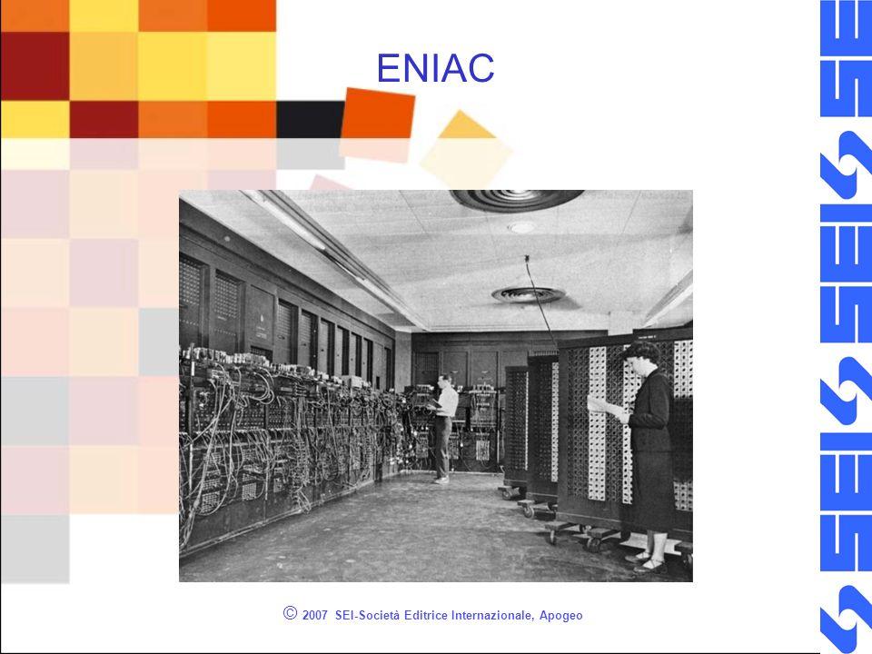 ENIAC © 2007 SEI-Società Editrice Internazionale, Apogeo