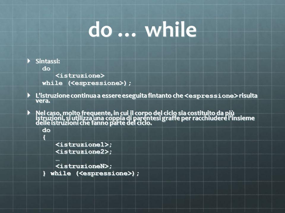 Esercizi Realizza un programma che determini la potenza intera di un numero utilizzando soltanto loperatore prodotto.