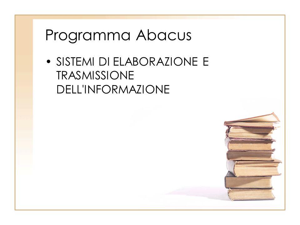 Programma Abacus SISTEMI DI ELABORAZIONE E TRASMISSIONE DELL'INFORMAZIONE