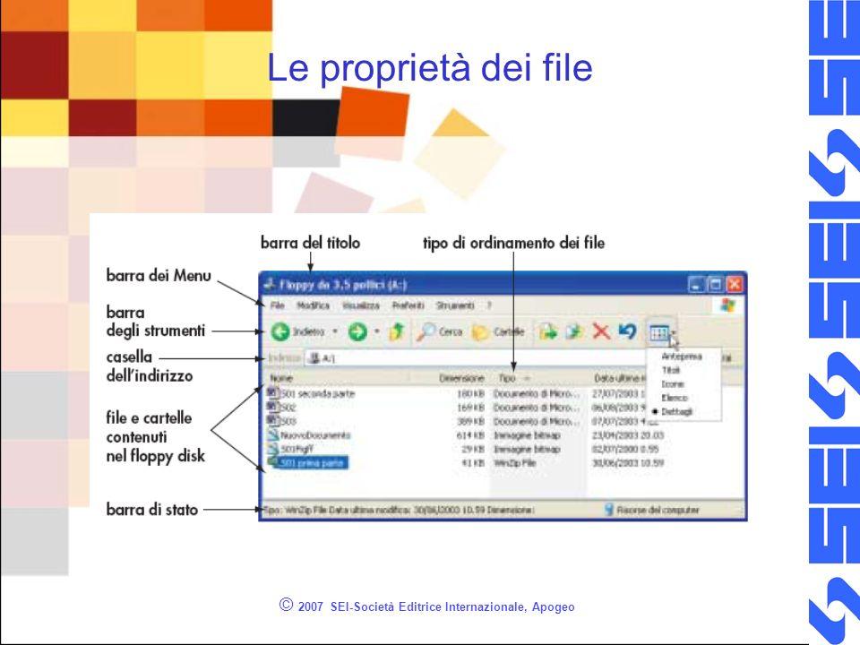 © 2007 SEI-Società Editrice Internazionale, Apogeo Le proprietà dei file