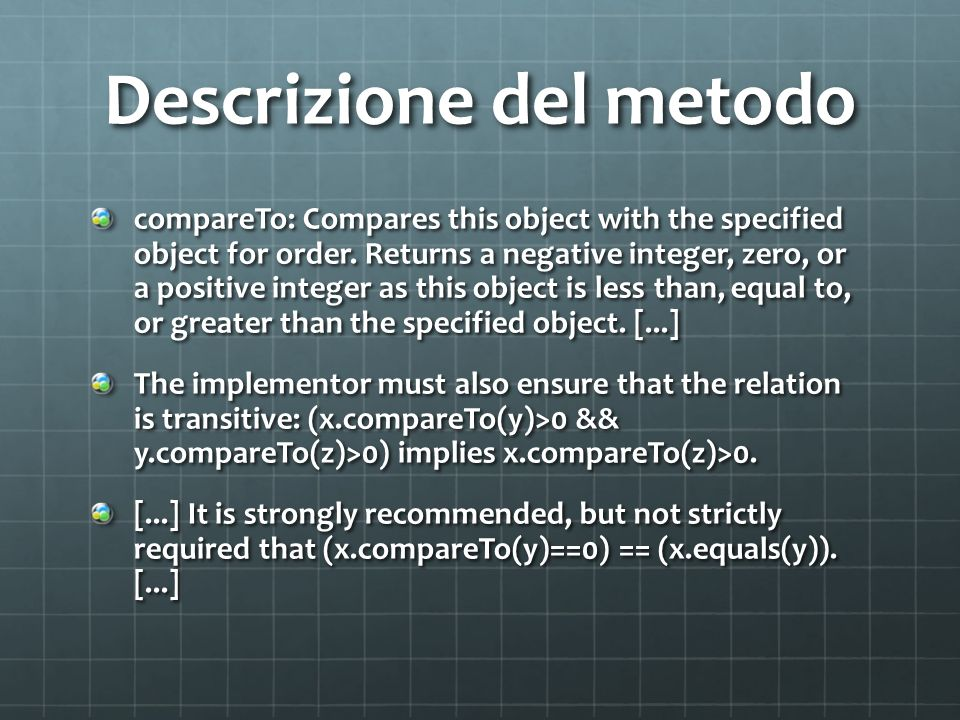 Descrizione del metodo compareTo: Compares this object with the specified object for order.