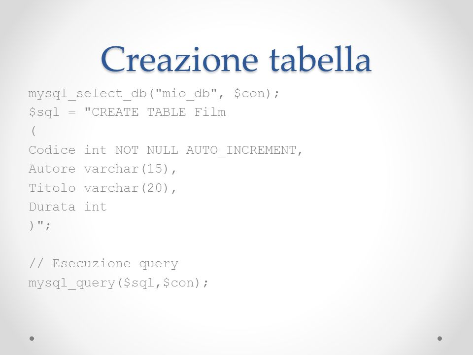 Creazione tabella mysql_select_db(