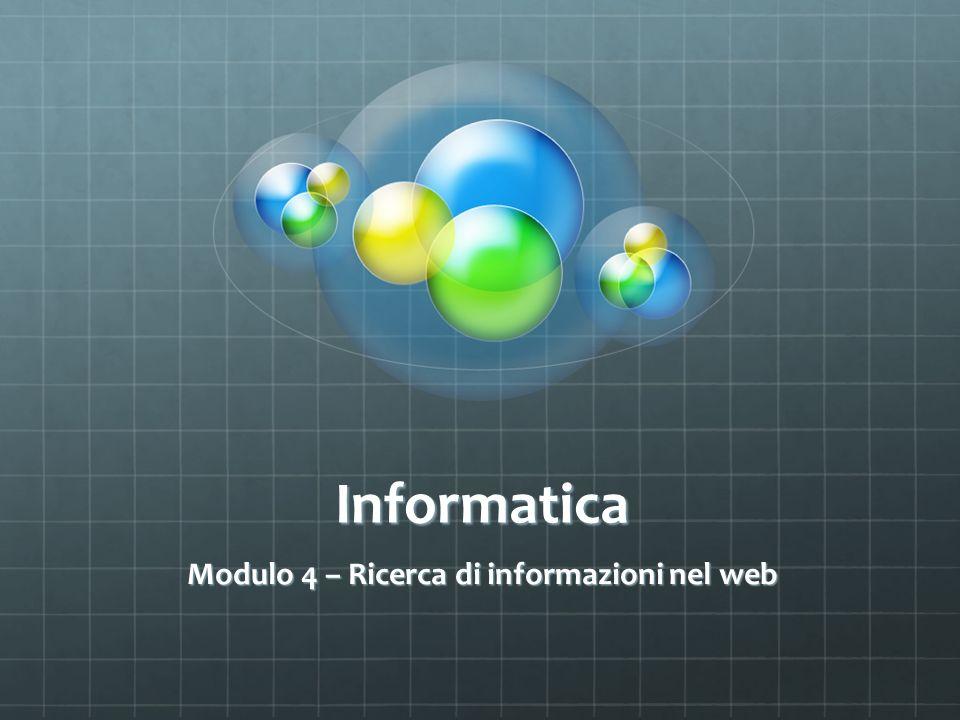 Informatica Modulo 4 – Ricerca di informazioni nel web
