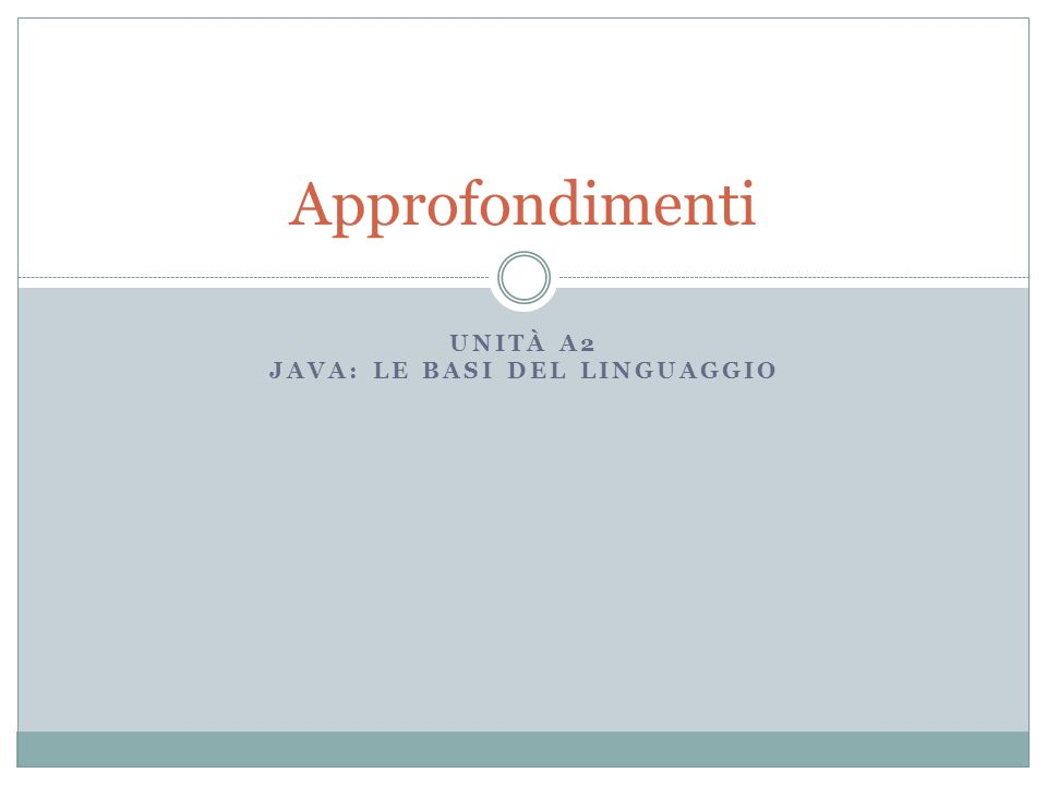 Array bidimensionali Un array bidimensionale in Java e un array i cui elementi sono a loro volta degli array.