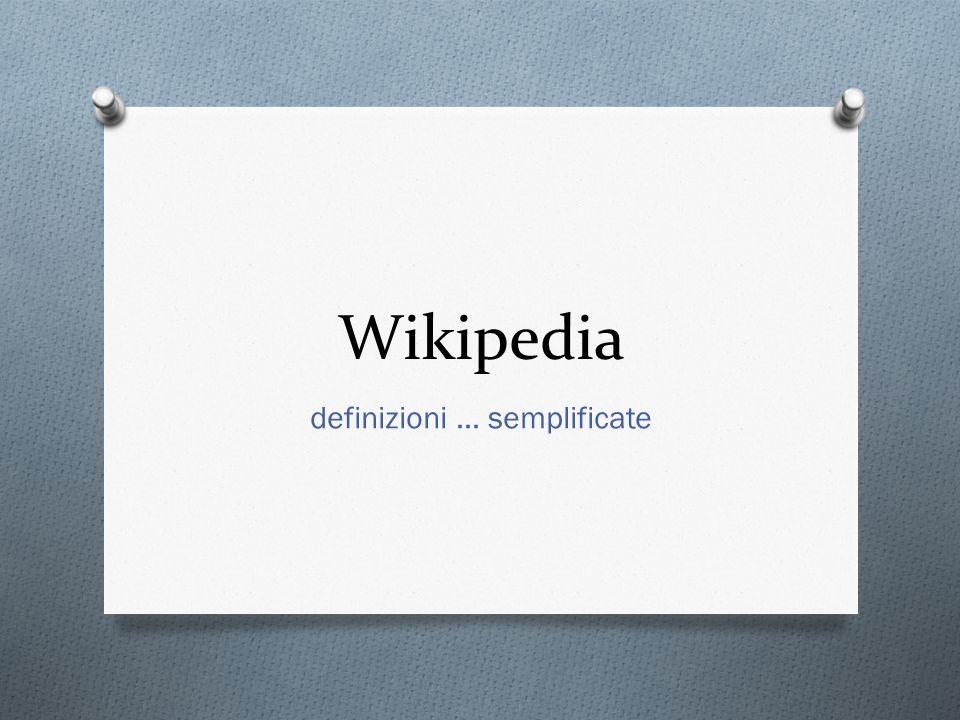 Wikipedia definizioni … semplificate