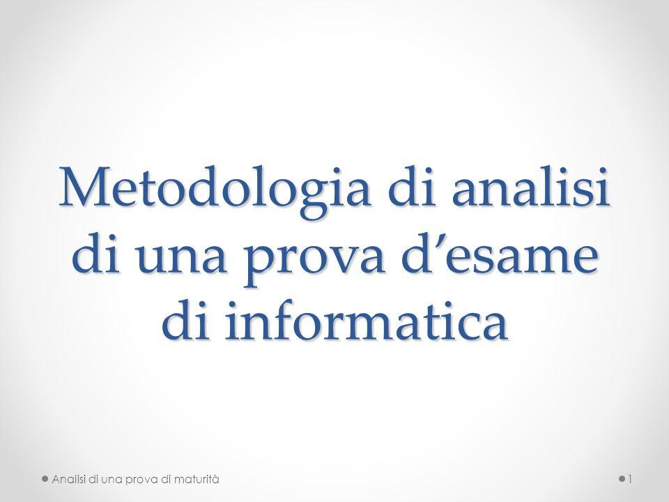 Metodologia di analisi di una prova desame di informatica 1Analisi di una prova di maturità