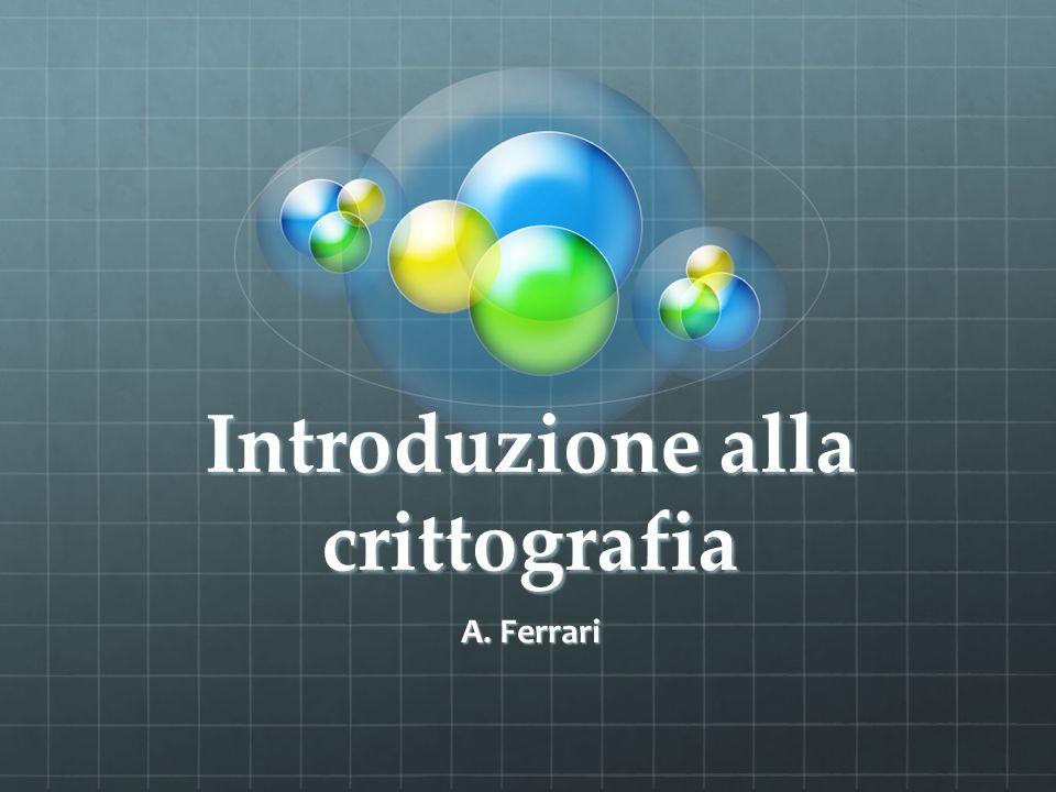 Introduzione alla crittografia A. Ferrari