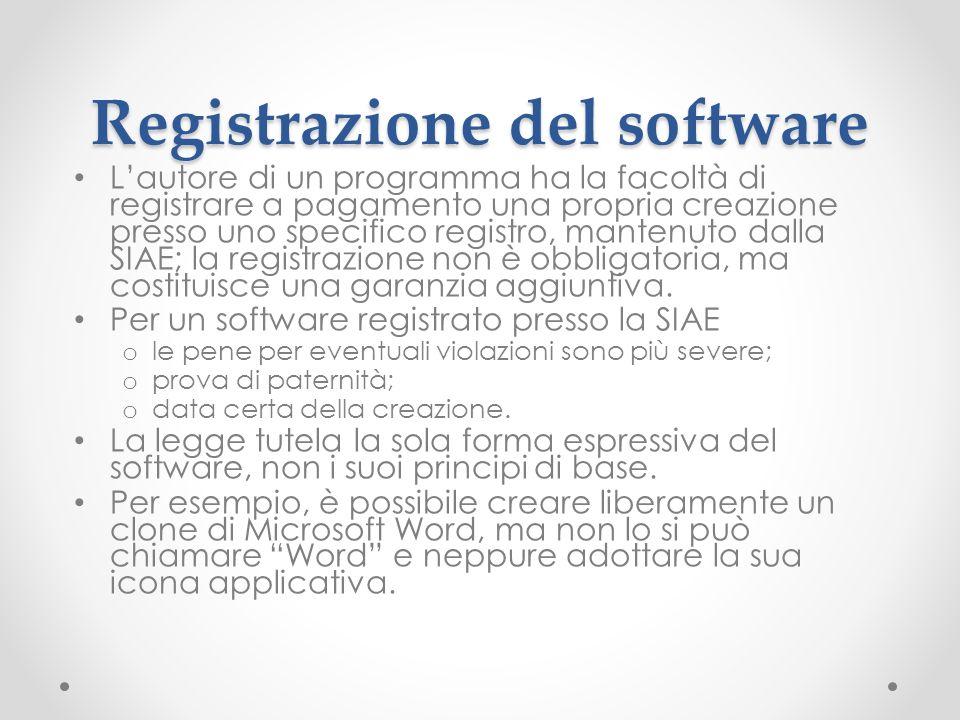 Registrazione del software Lautore di un programma ha la facoltà di registrare a pagamento una propria creazione presso uno specifico registro, manten
