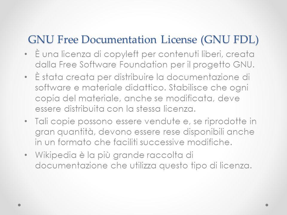GNU Free Documentation License (GNU FDL) È una licenza di copyleft per contenuti liberi, creata dalla Free Software Foundation per il progetto GNU. È