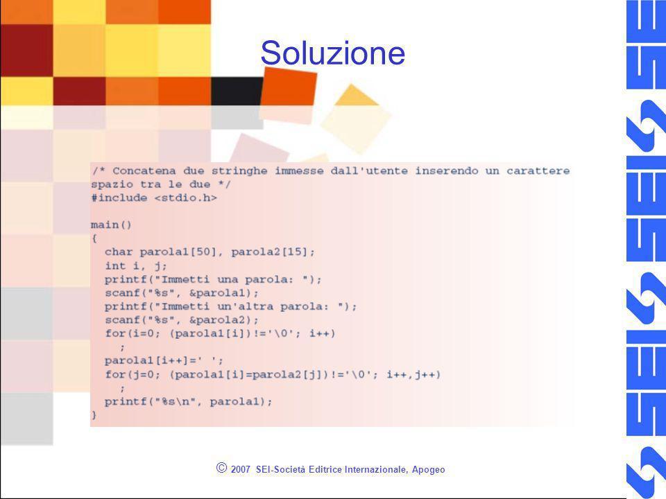 © 2007 SEI-Società Editrice Internazionale, Apogeo Soluzione