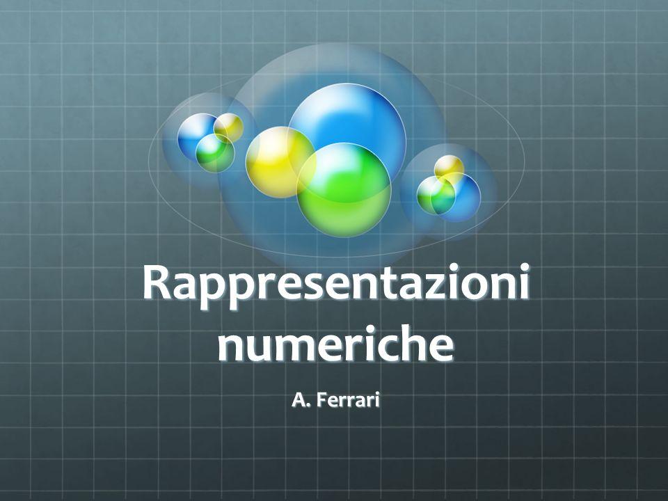 Rappresentazioni numeriche A. Ferrari