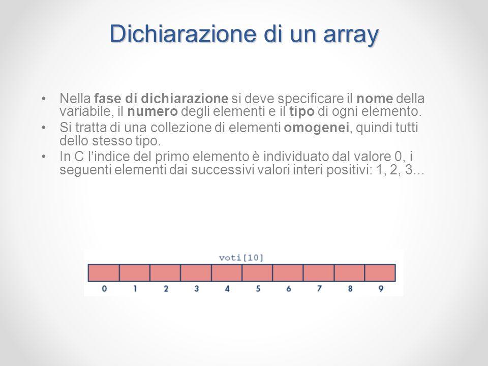 Dichiarazione e inizializzazione È possibile inizializzare un array mentre lo si dichiara.