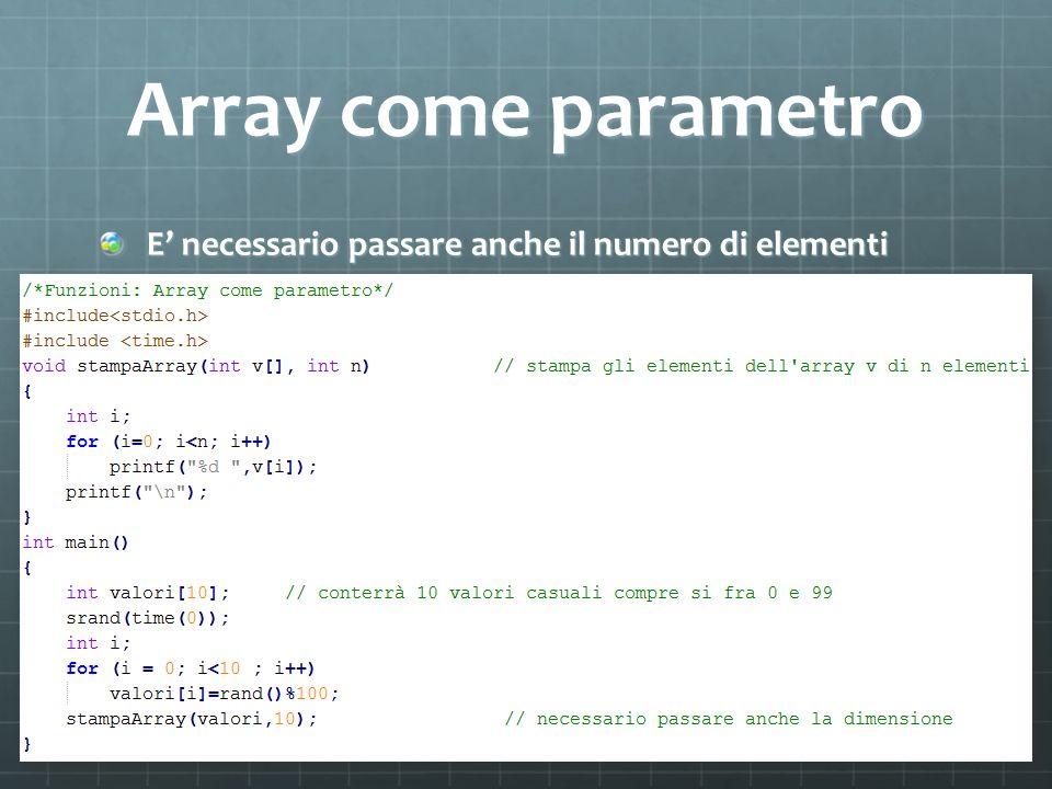 Array come parametro E necessario passare anche il numero di elementi