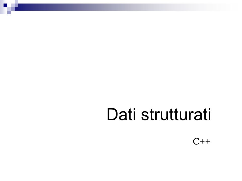 Strutture Spesso gli algoritmi lavorano su insiemi di dati eterogenei Per esempio, per descrivere le caratteristiche di uno studente potremmo utilizzare le variabili classe, sezione, cognome, nome e votoFinale, rispettivamente di tipo int, char, array di char (stringa) e float.