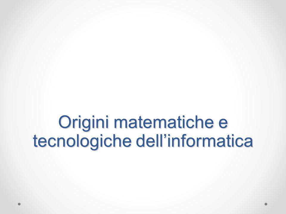 Obiettivi Conoscere i fatti salienti della storia degli strumenti di calcolo Conoscere le caratteristiche delle generazioni di elaboratori Comprendere le origini matematiche dellinformatica Comprendere le origini tecnologiche dellinformatica