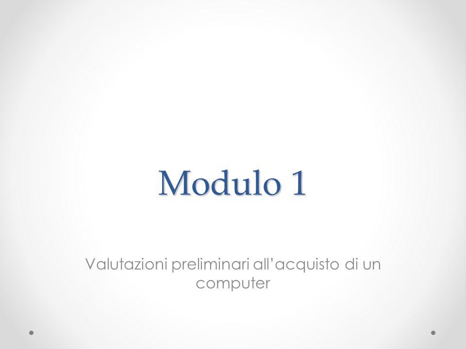 Modulo 1 Valutazioni preliminari allacquisto di un computer