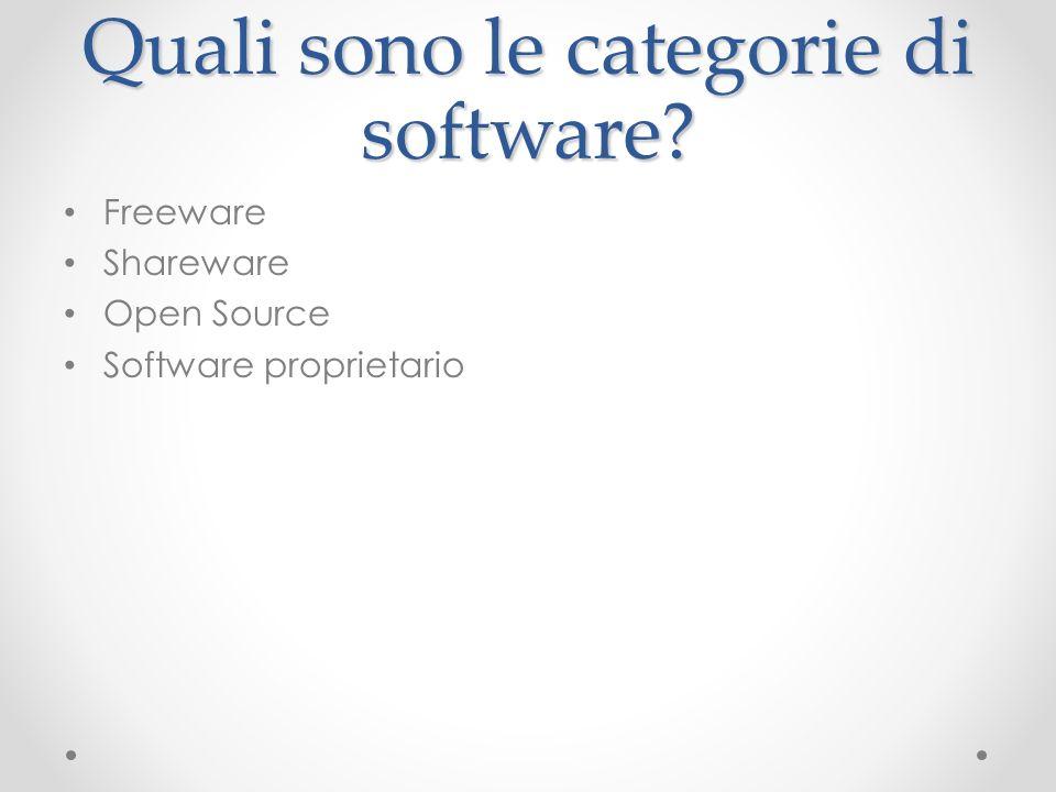 Quali sono le categorie di software? Freeware Shareware Open Source Software proprietario