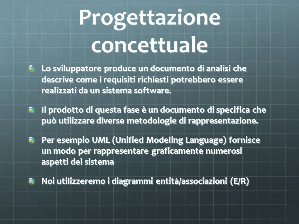 Progettazione logico/fisica Realizazione concreta della soluzione descritta nella fase precedente.