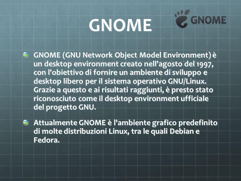 GNOME GNOME (GNU Network Object Model Environment) è un desktop environment creato nell'agosto del 1997, con l'obiettivo di fornire un ambiente di svi