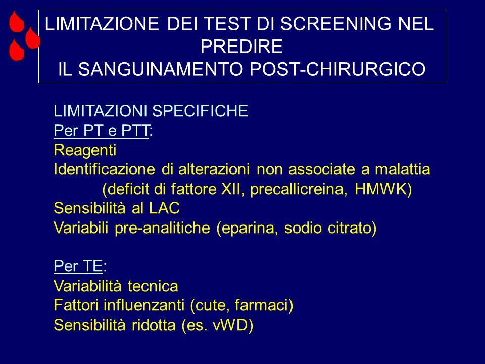 LIMITAZIONE DEI TEST DI SCREENING NEL PREDIRE IL SANGUINAMENTO POST-CHIRURGICO LIMITAZIONI SPECIFICHE Per PT e PTT: Reagenti Identificazione di altera