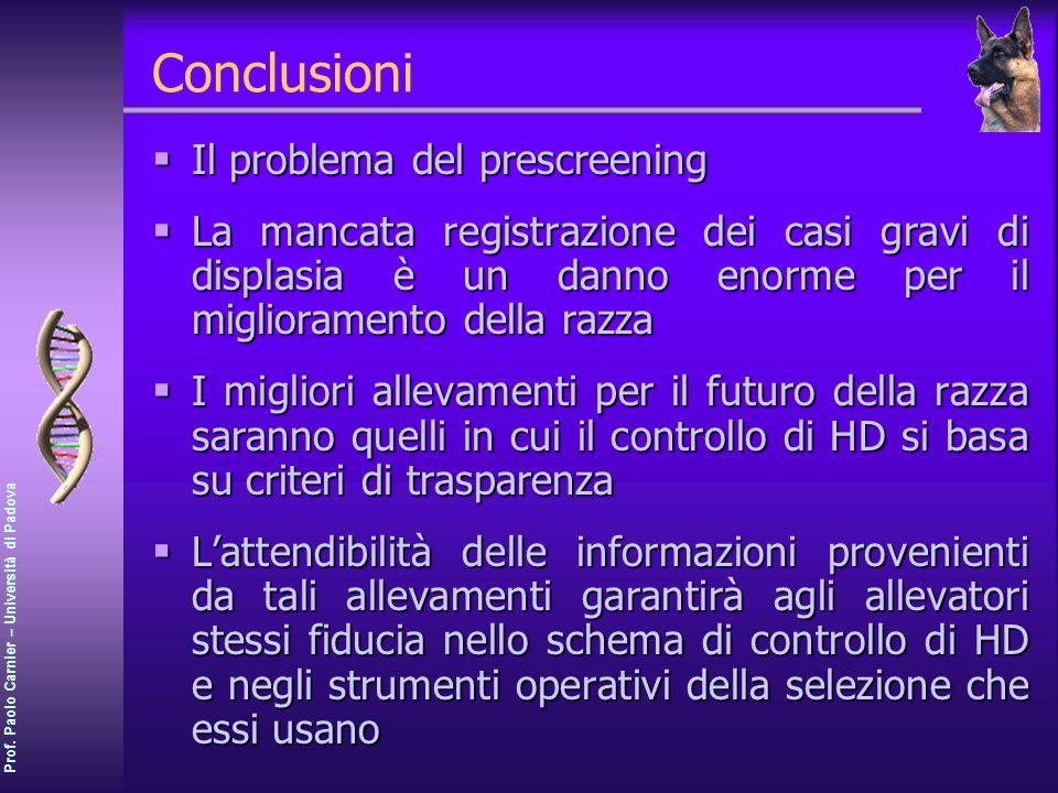 Prof. Paolo Carnier – Università di Padova Conclusioni Il problema del prescreening Il problema del prescreening La mancata registrazione dei casi gra