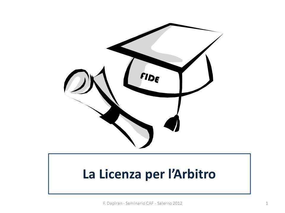 La Licenza per lArbitro To: All National Chess Federations 27 October 2011 Dear chess friends, in the 2011 Krakow FIDE Congress the FIDE Executive Board approved the Arbiters Commissions proposal regarding the License for the Arbiters.