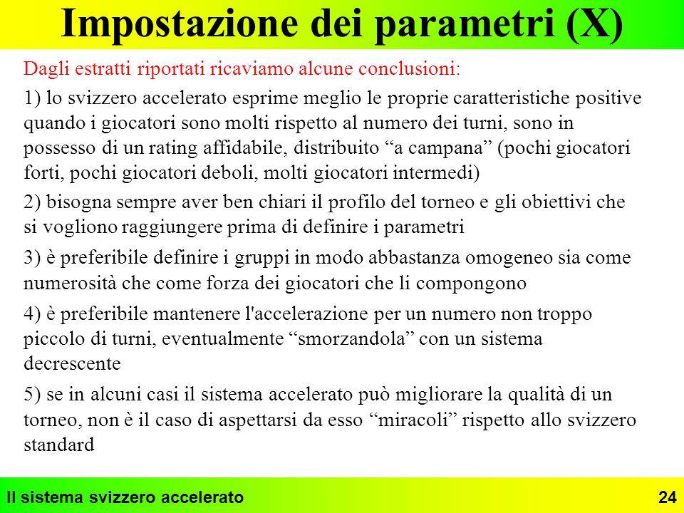 Il sistema svizzero accelerato24 Impostazione dei parametri (X) Dagli estratti riportati ricaviamo alcune conclusioni: 1) lo svizzero accelerato espri