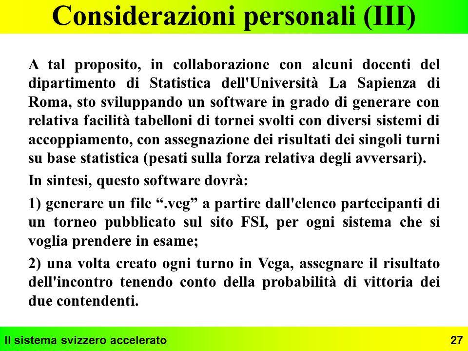 Il sistema svizzero accelerato27 Considerazioni personali (III) A tal proposito, in collaborazione con alcuni docenti del dipartimento di Statistica d
