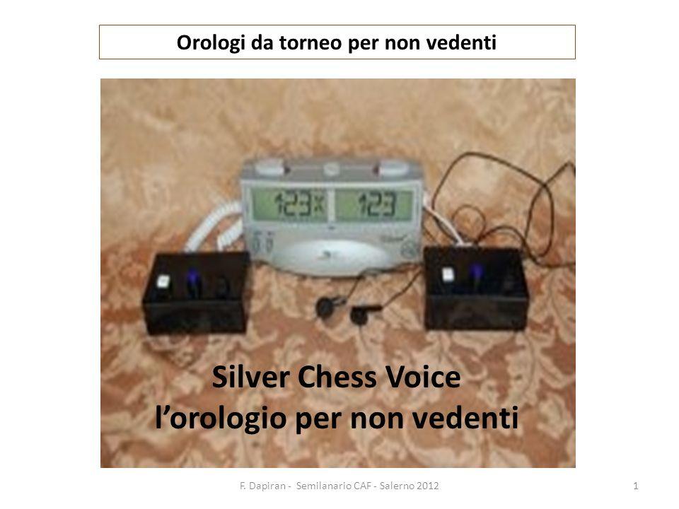 F. Dapiran - Semilanario CAF - Salerno 20121 Silver Chess Voice lorologio per non vedenti Orologi da torneo per non vedenti