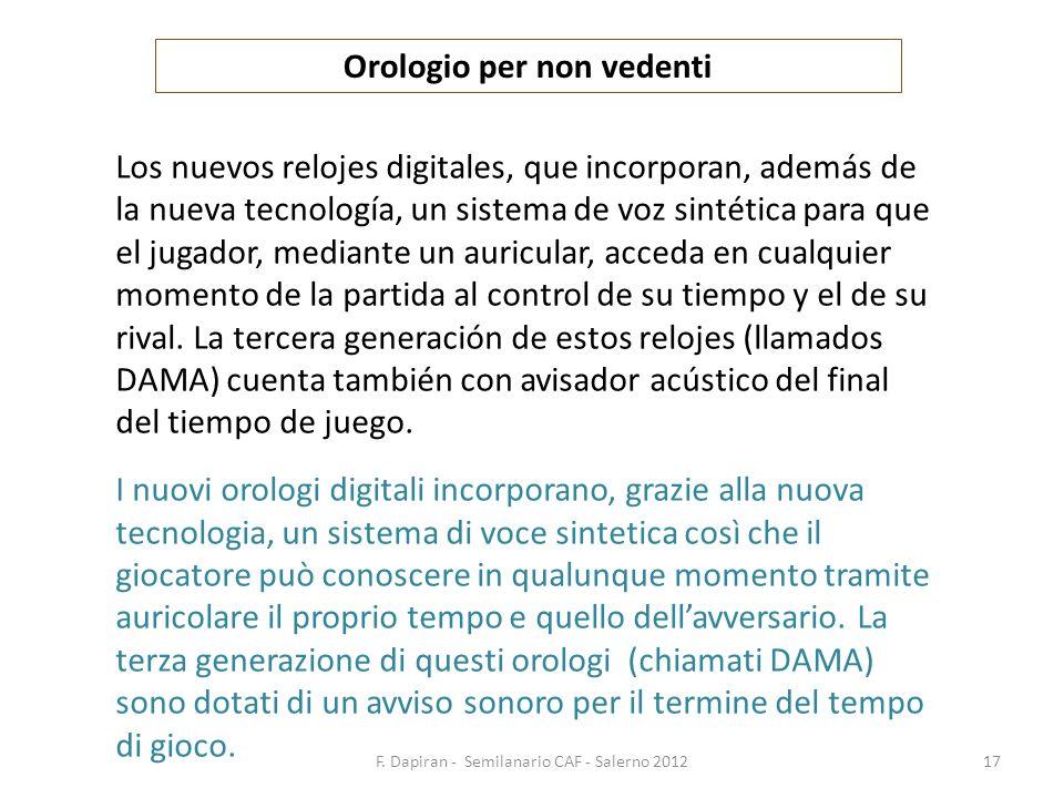 F. Dapiran - Semilanario CAF - Salerno 201217 Orologio per non vedenti Los nuevos relojes digitales, que incorporan, además de la nueva tecnología, un