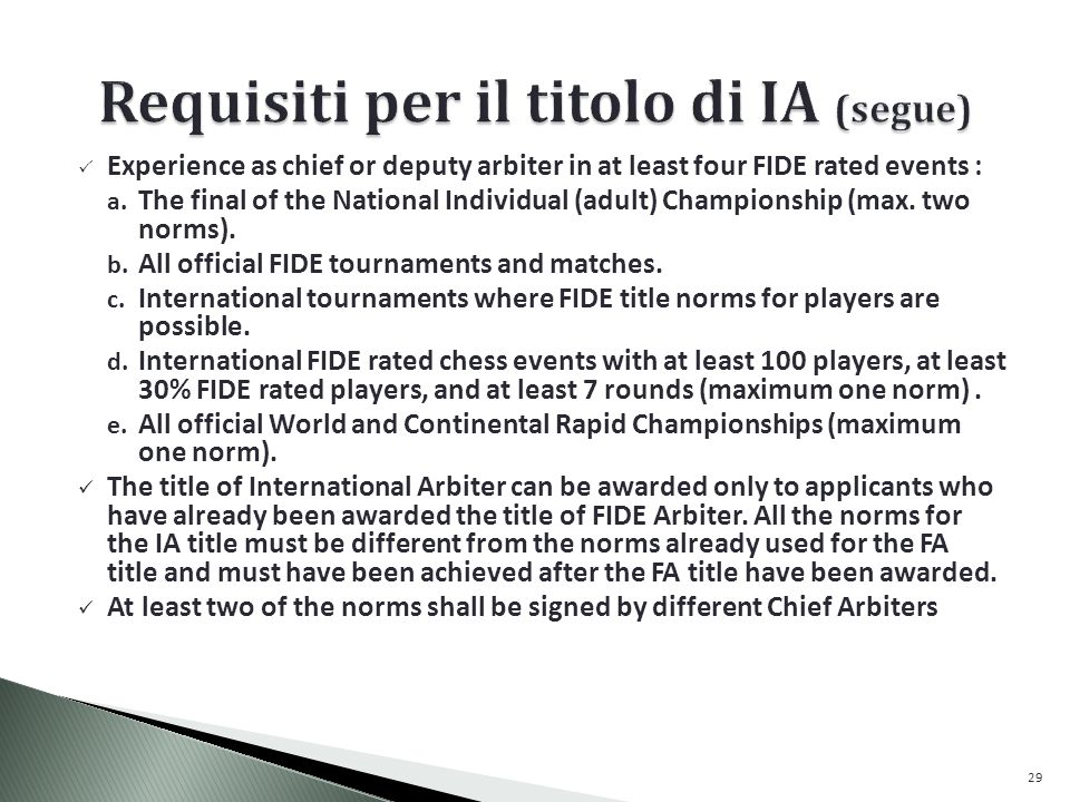 Experience as chief or deputy arbiter in at least four FIDE rated events : a.