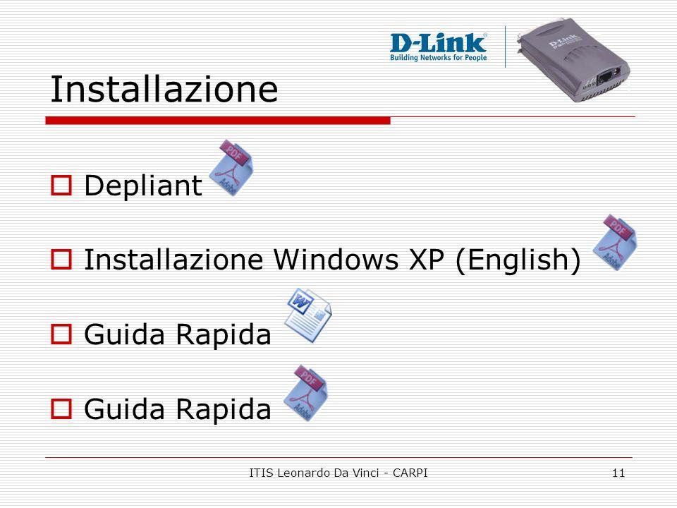 ITIS Leonardo Da Vinci - CARPI11 Installazione Depliant Installazione Windows XP (English) Guida Rapida