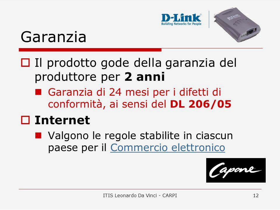 ITIS Leonardo Da Vinci - CARPI12 Garanzia Il prodotto gode della garanzia del produttore per 2 anni Garanzia di 24 mesi per i difetti di conformità, a