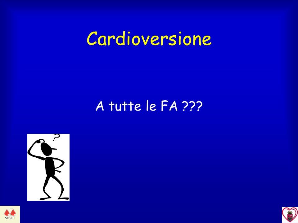 Cardioversione A tutte le FA ???