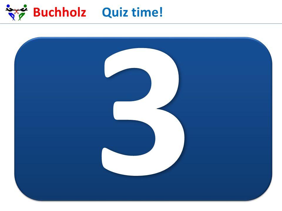 Buchholz Quiz time!3