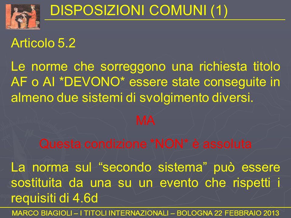 DISPOSIZIONI COMUNI (1) MARCO BIAGIOLI – I TITOLI INTERNAZIONALI – BOLOGNA 22 FEBBRAIO 2013 Articolo 5.2 Le norme che sorreggono una richiesta titolo