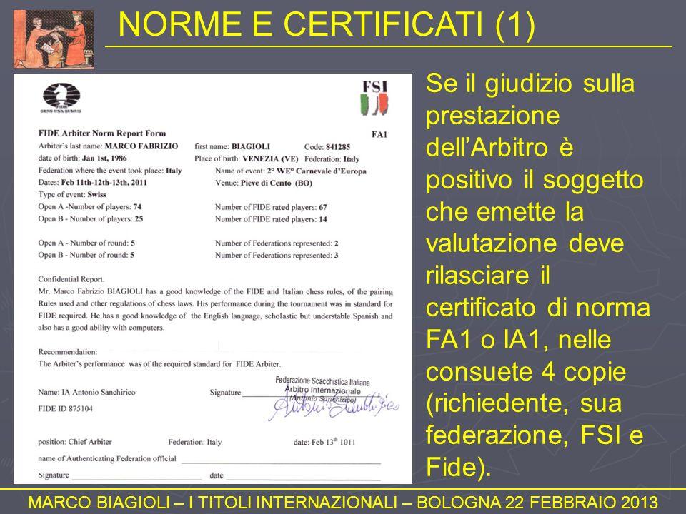 NORME E CERTIFICATI (1) MARCO BIAGIOLI – I TITOLI INTERNAZIONALI – BOLOGNA 22 FEBBRAIO 2013 Se il giudizio sulla prestazione dellArbitro è positivo il