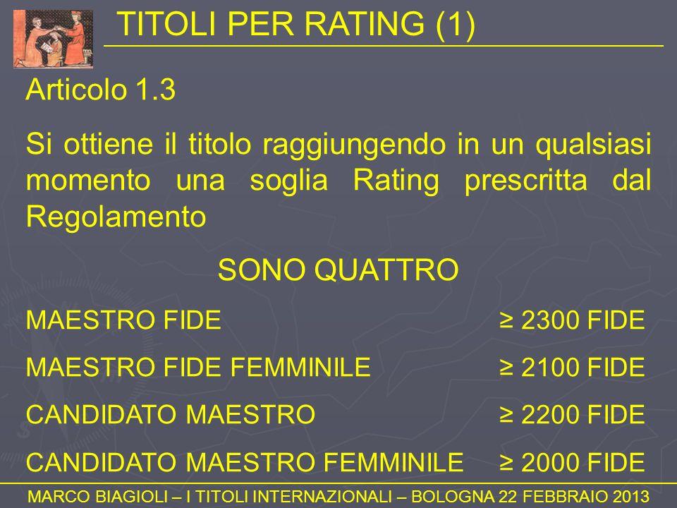 TITOLI PER RATING (1) MARCO BIAGIOLI – I TITOLI INTERNAZIONALI – BOLOGNA 22 FEBBRAIO 2013 Articolo 1.3 Si ottiene il titolo raggiungendo in un qualsia