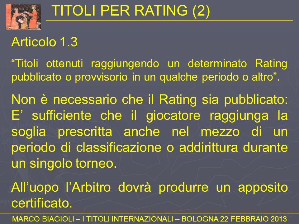 TITOLI PER RATING (2) MARCO BIAGIOLI – I TITOLI INTERNAZIONALI – BOLOGNA 22 FEBBRAIO 2013 Articolo 1.3 Titoli ottenuti raggiungendo un determinato Rat