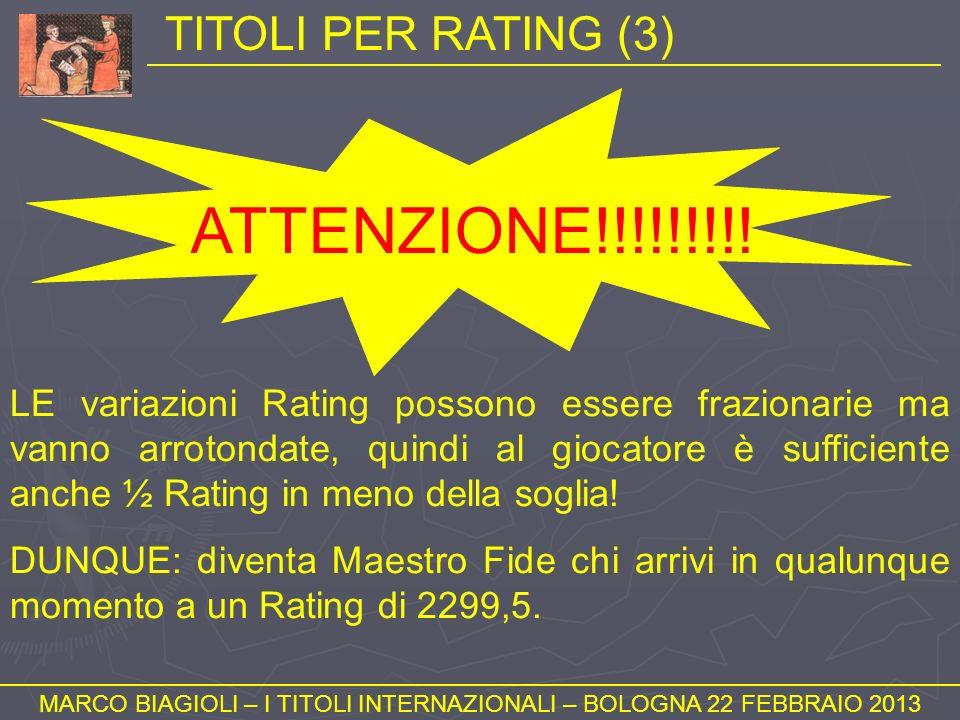 TITOLI PER RATING (3) MARCO BIAGIOLI – I TITOLI INTERNAZIONALI – BOLOGNA 22 FEBBRAIO 2013 ATTENZIONE!!!!!!!!! LE variazioni Rating possono essere fraz