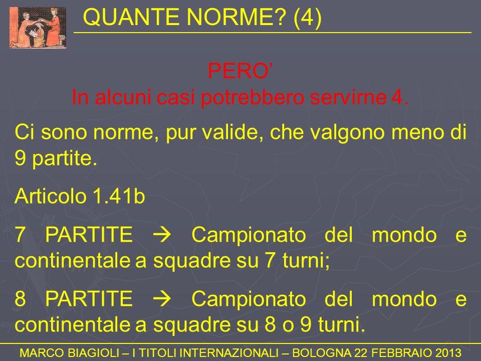 QUANTE NORME? (4) MARCO BIAGIOLI – I TITOLI INTERNAZIONALI – BOLOGNA 22 FEBBRAIO 2013 PERO In alcuni casi potrebbero servirne 4. Ci sono norme, pur va